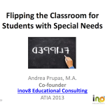 Flipping the Classroom for students with special needs - ATIA 2013